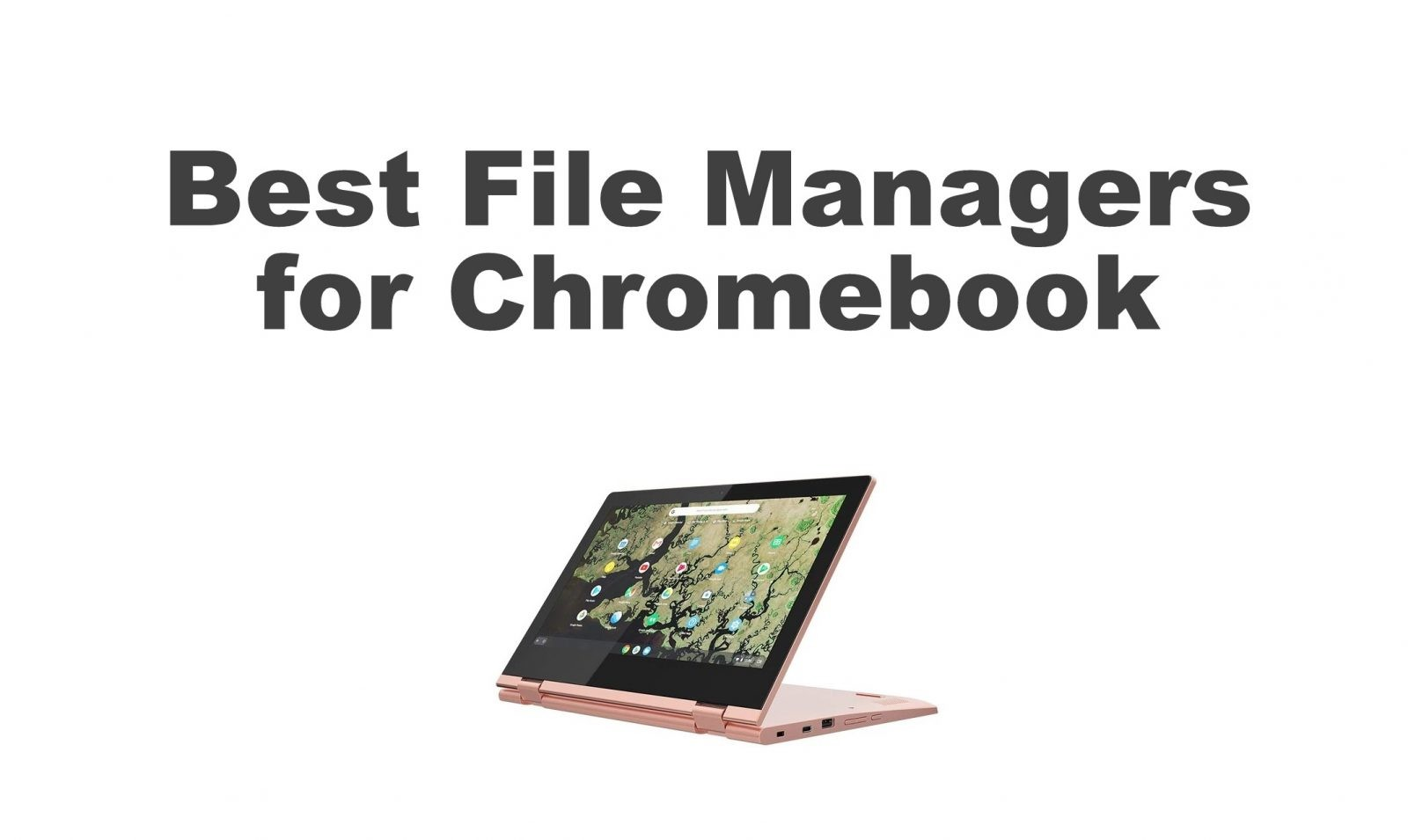Best File Managers for Chromebook in 2021