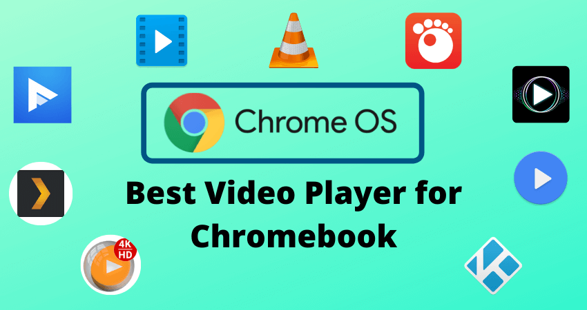 10 Best Video Player for Chromebook [Top Picks 2021]