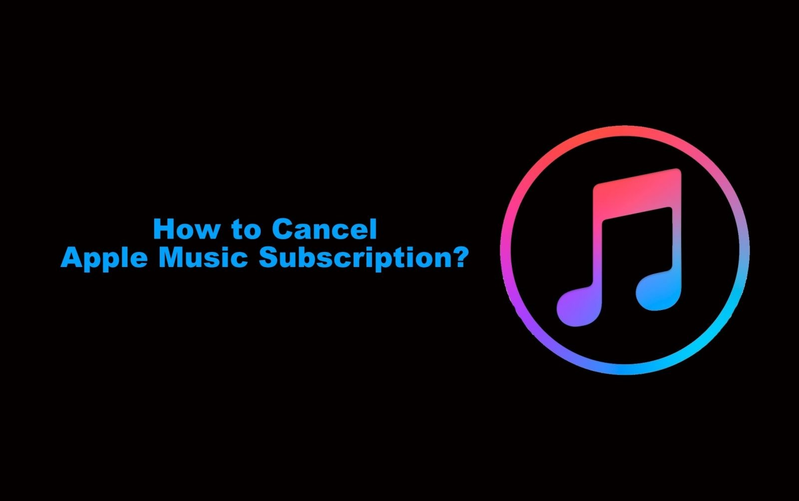 How to Cancel Apple Music Subscription in 4 Ways