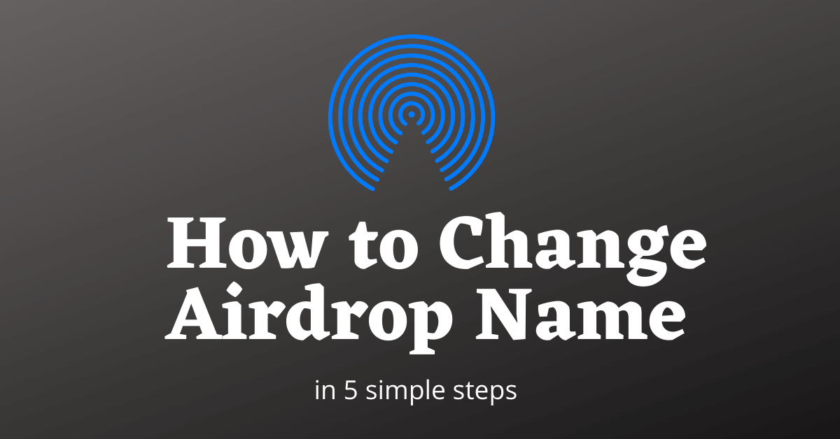 How to Change Your Airdrop Name on iOS and Mac