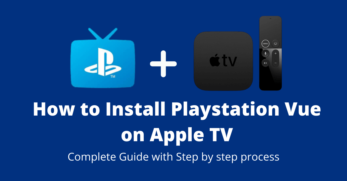 How to Install PlayStation Vue On Apple TV