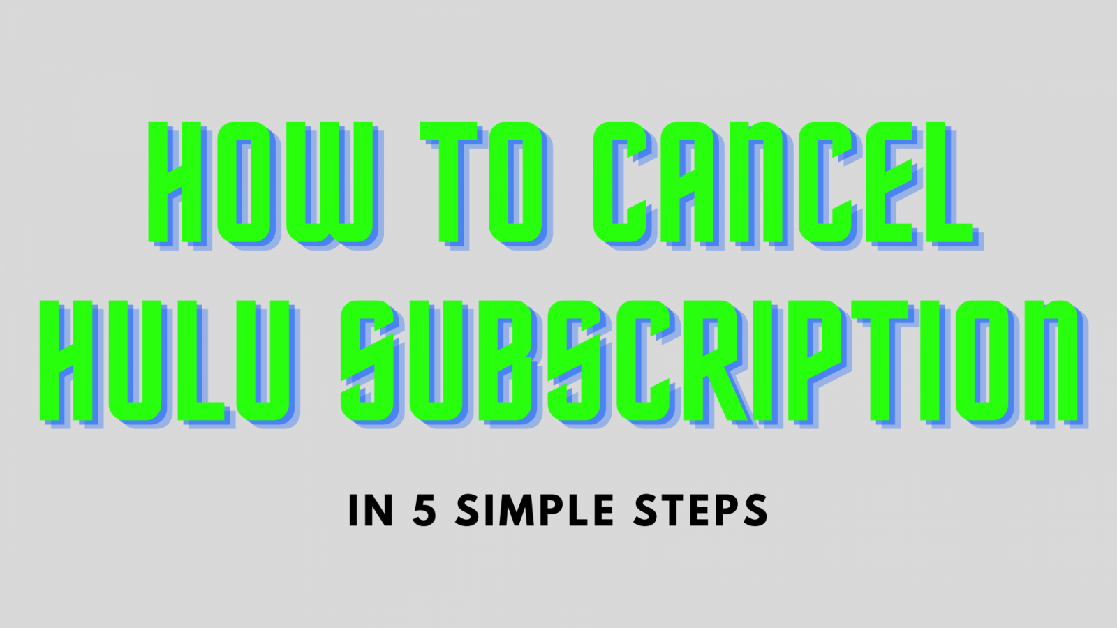 How to Cancel Hulu Subscription in Two Different Ways