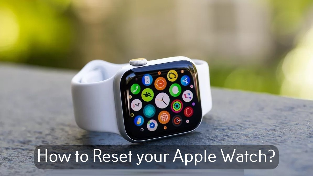 How to Reset Apple Watch [Unpair and Erase Data]