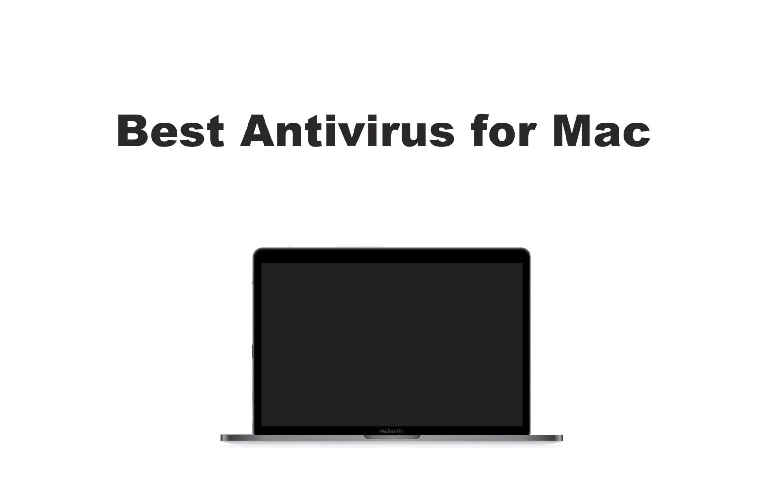 Best Antivirus for Mac to Add more Security in 2021