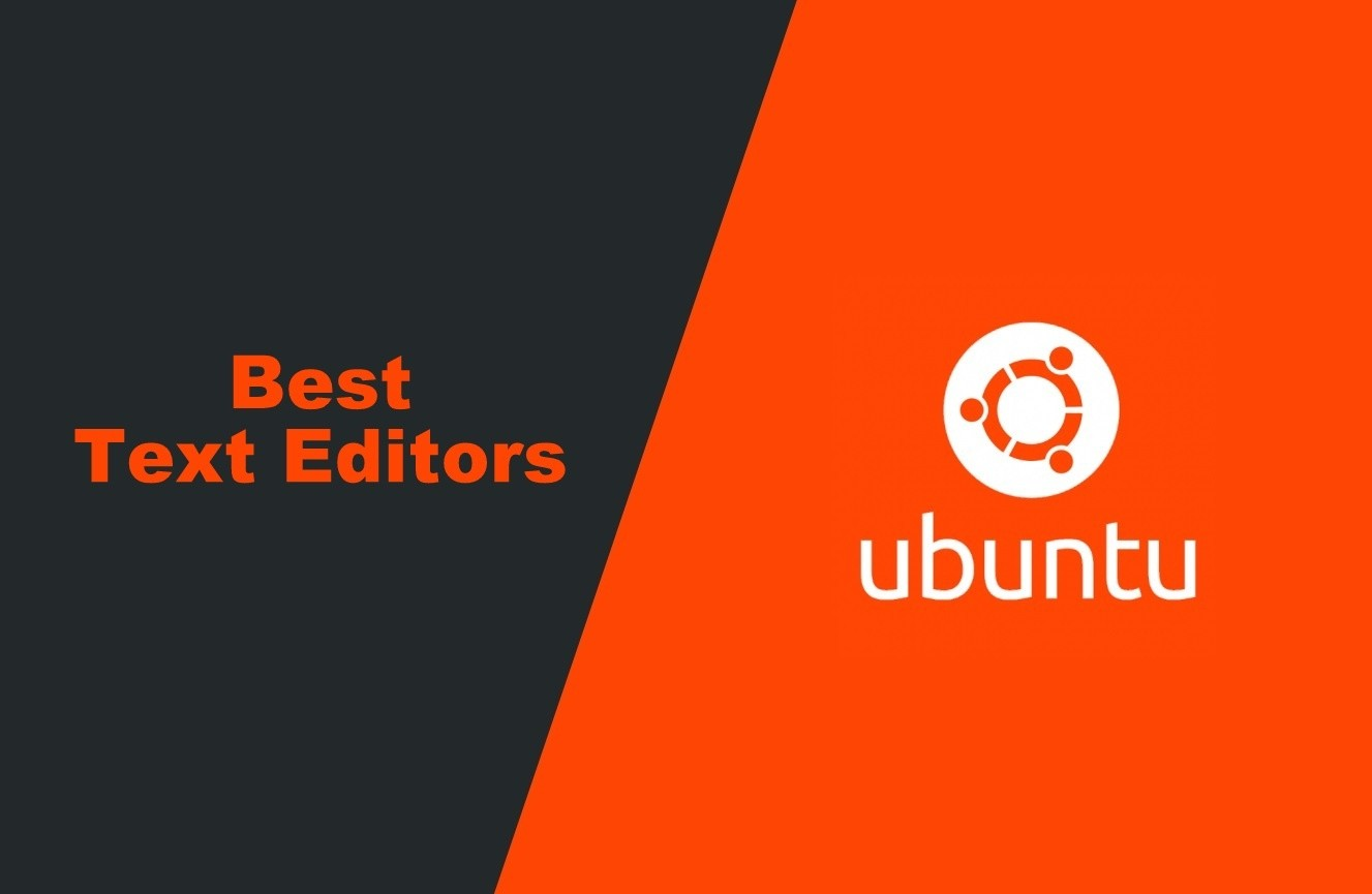 Best Text Editors for Ubuntu for Beginners & Pro in 2021