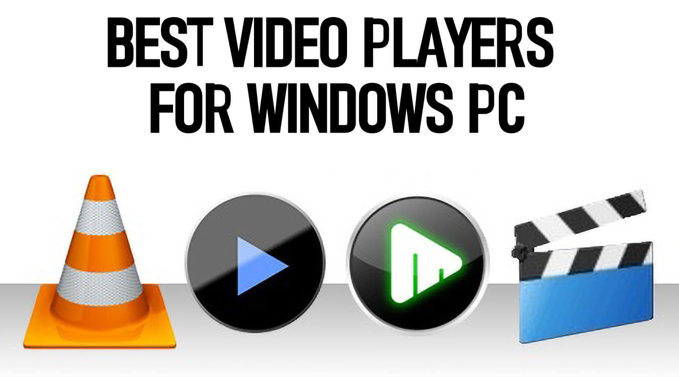 Top 10 Best Video Players for Windows 10 PCs