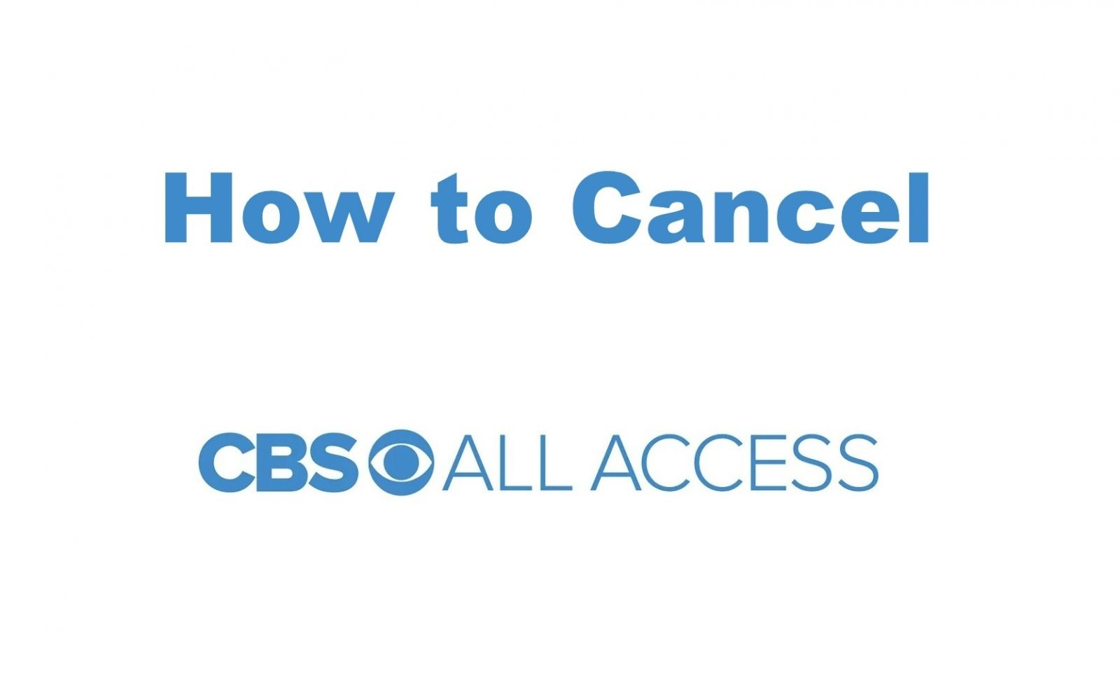 How to Cancel CBS All Access Subscription in 5 Different Ways