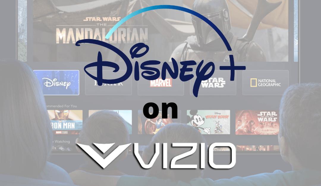 How to Add Disney Plus on Vizio Smart TV