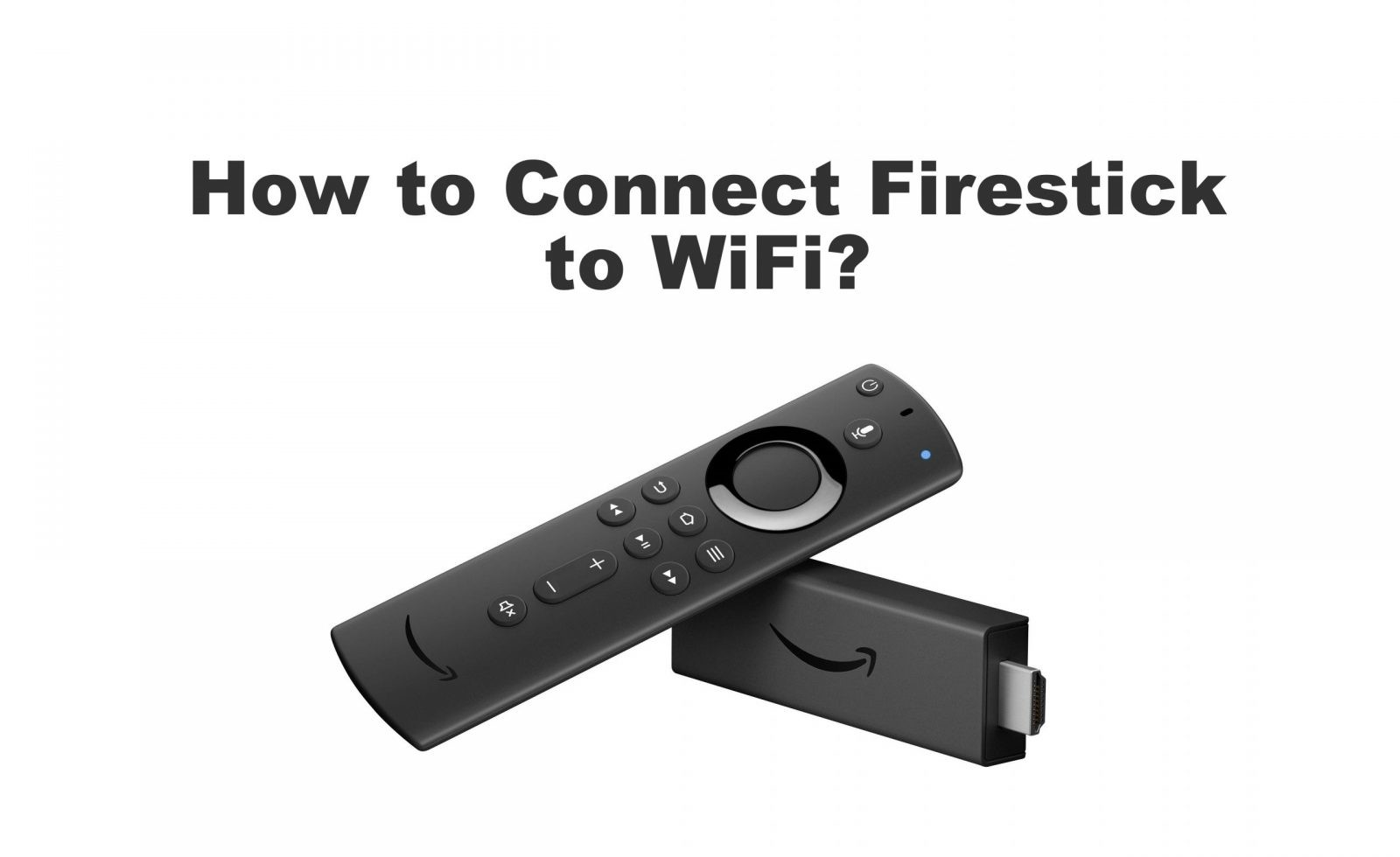 How to Connect Firestick to WiFi [Step by Step Method]