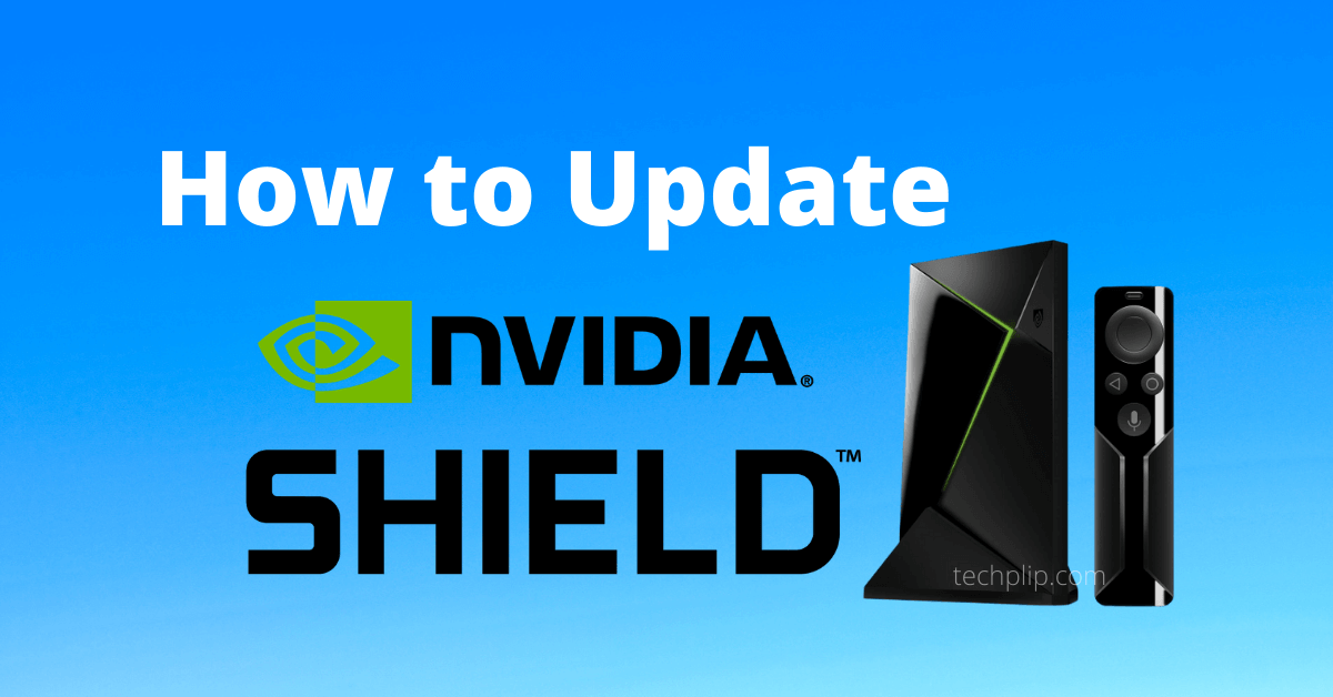 How to Update Nvidia Shield TV [Firmware and Apps]
