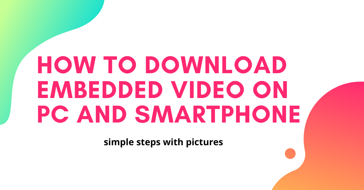 How to Download Embedded Video [7 Different Ways]