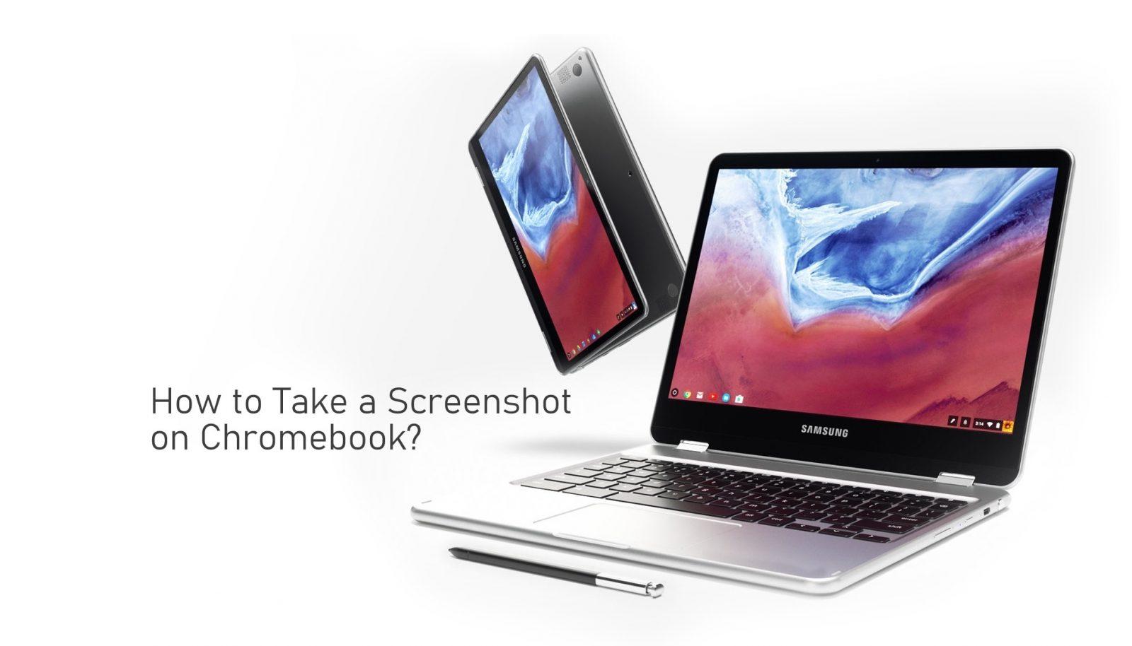 How to Take Screenshot on Chromebook in 3 Ways