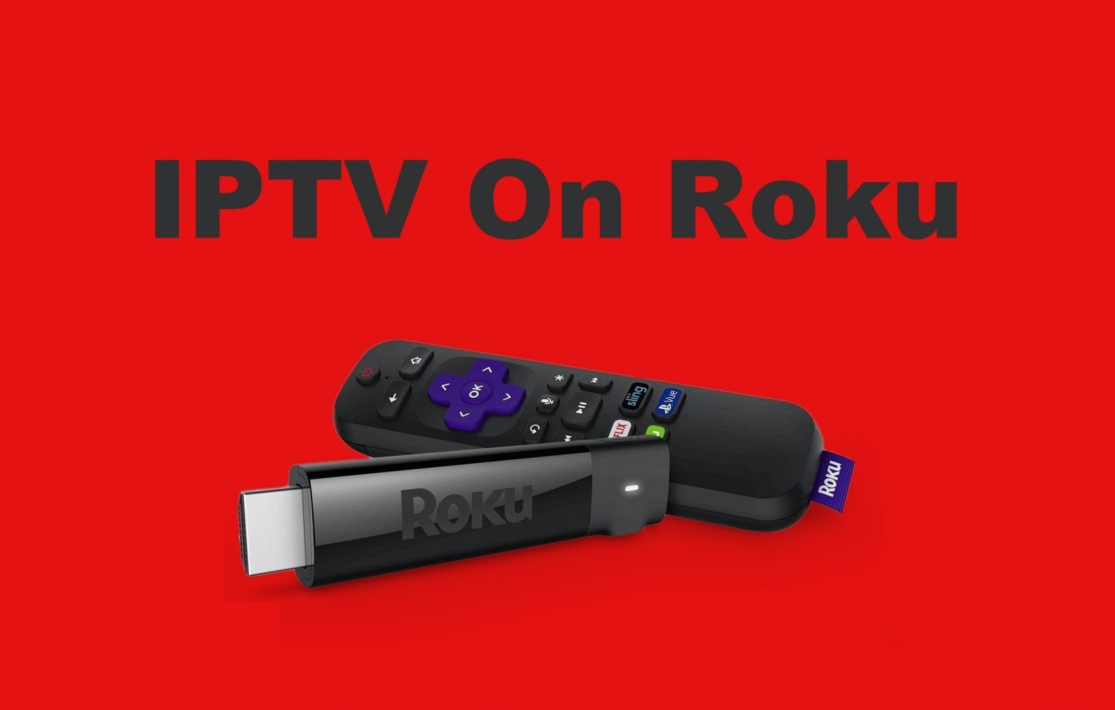 How to Install and Watch IPTV on Roku [2 Methods]
