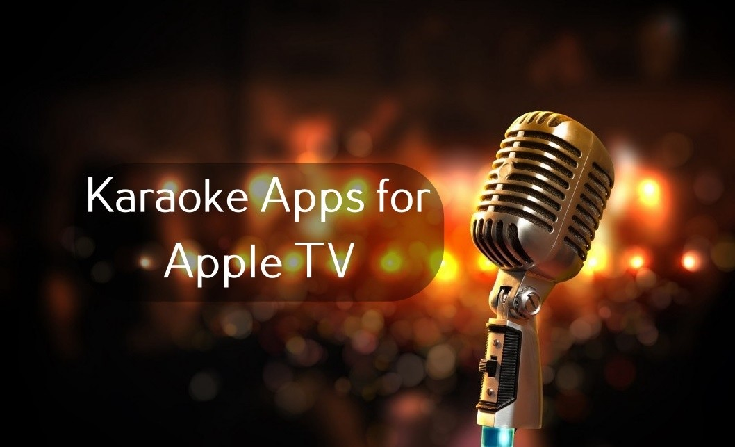 Best Karaoke Apps for Apple TV in 2021