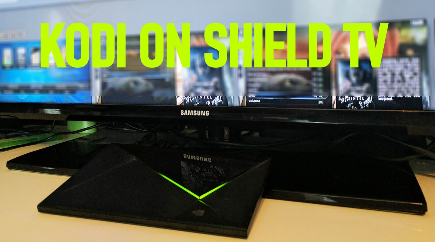 How to Install Kodi on Nvidia Shield TV in Under 2 Minutes