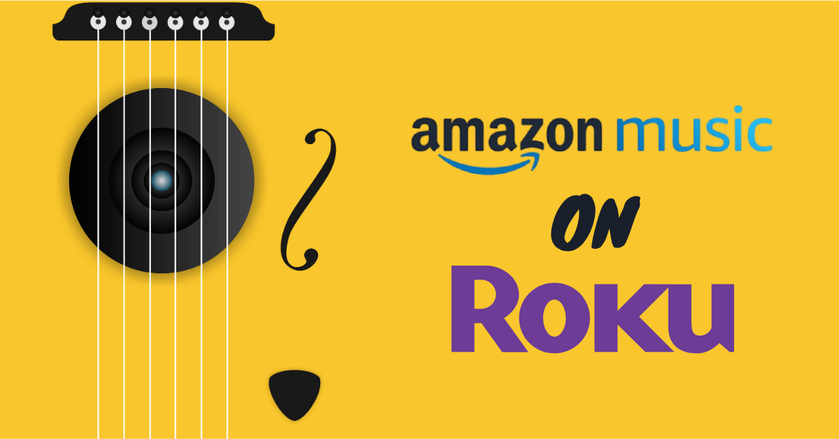 How to Listen to Amazon Music on Roku Device/TV