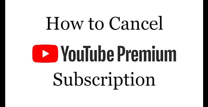 How to Cancel YouTube Premium Subscription [3 Ways]
