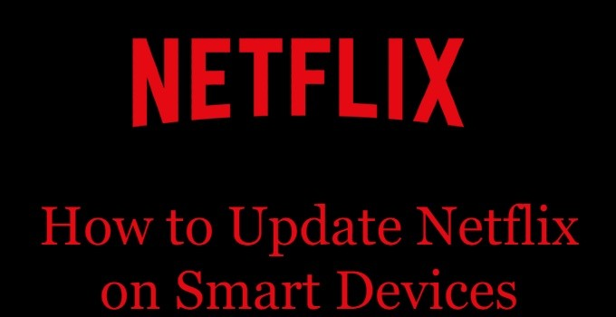 How to Update Netflix on Any Device you Own