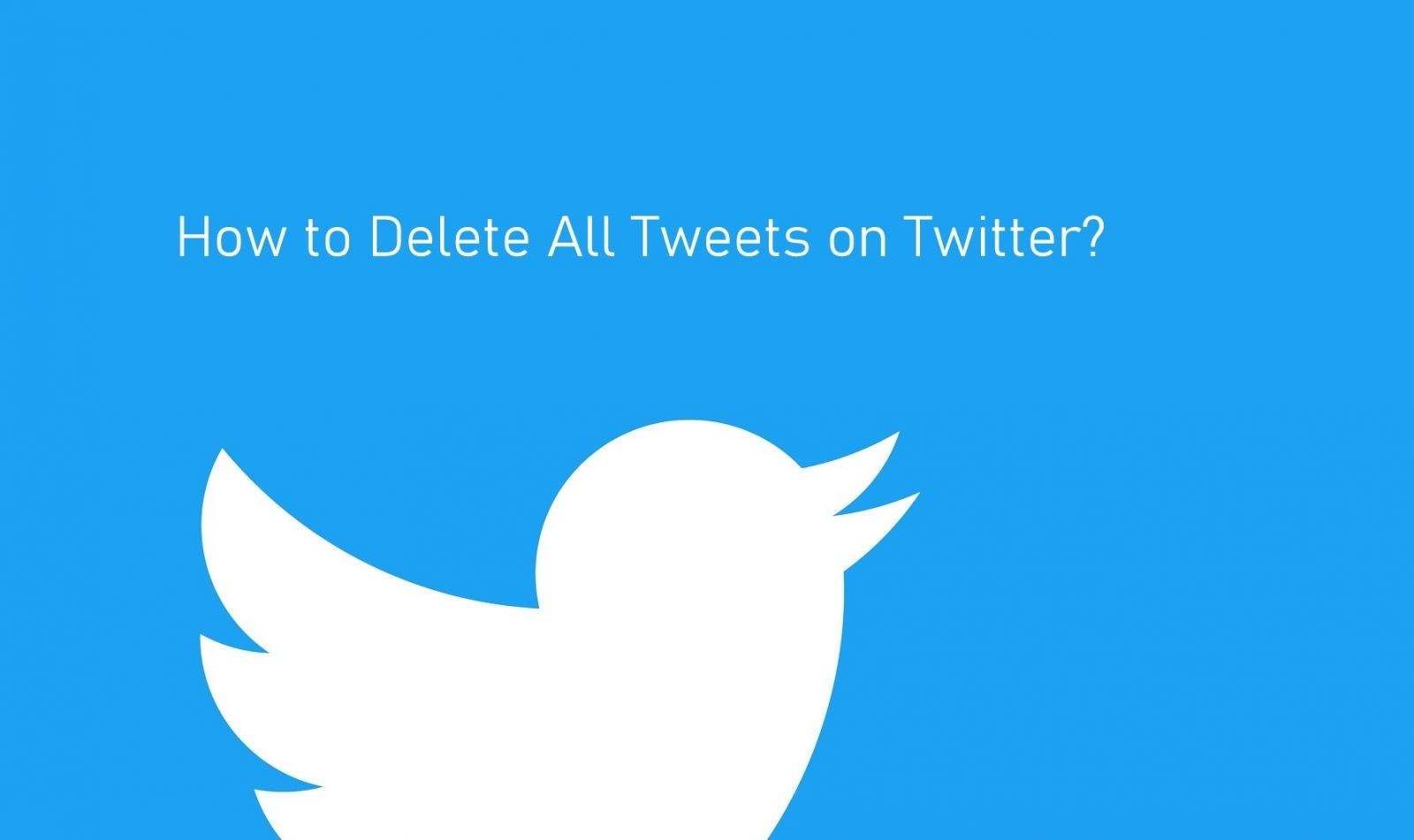 How to Delete All Tweets on Twitter [4 Different Ways]