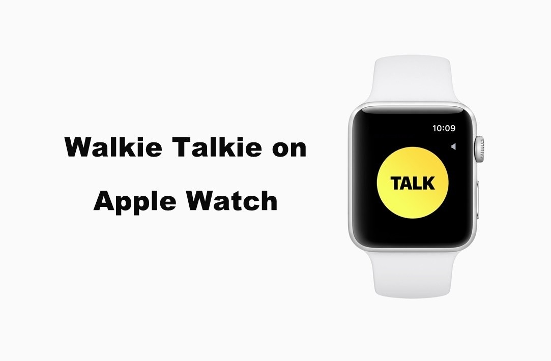 How to Use Walkie Talkie on Apple Watch