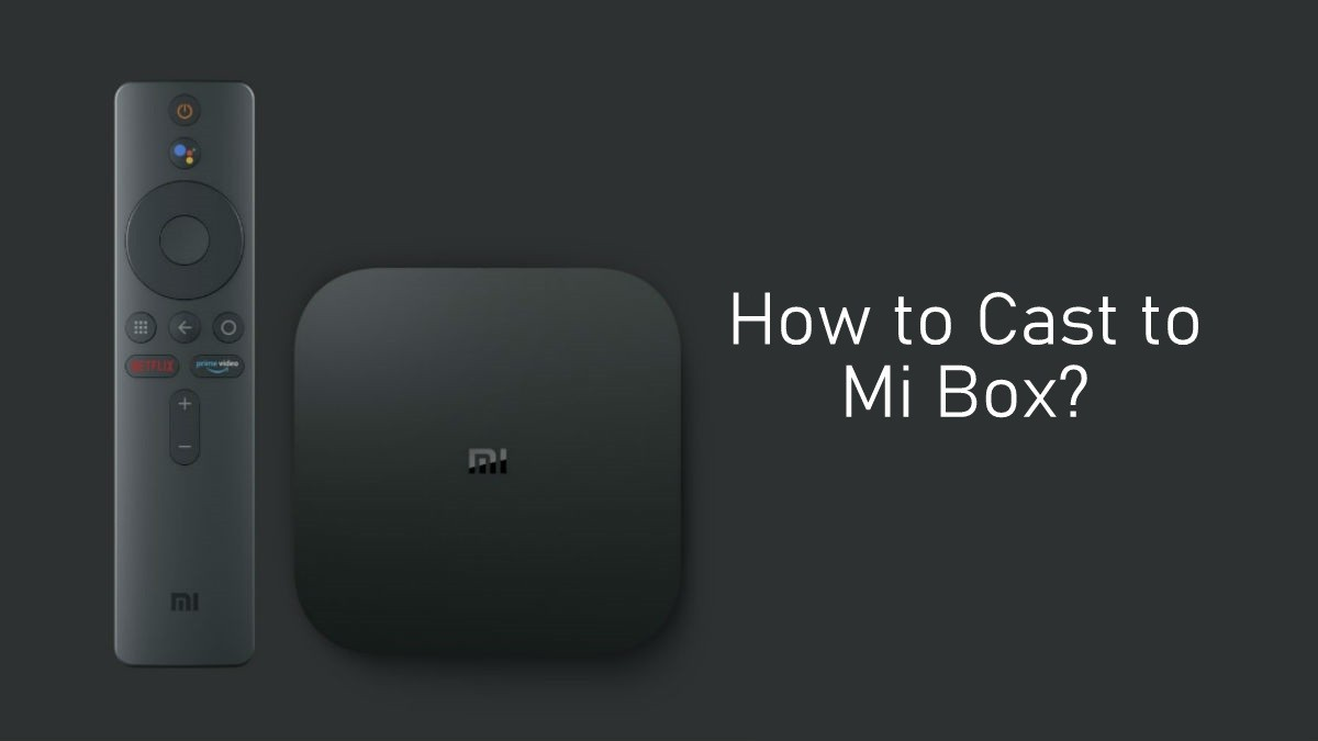 How to Cast to Mi Box Using your Smartphone and PC