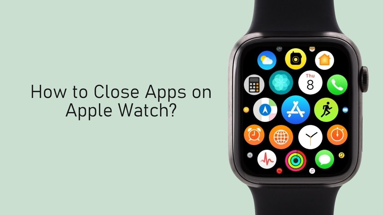 How to Close Apps on Apple Watch in Simple Ways