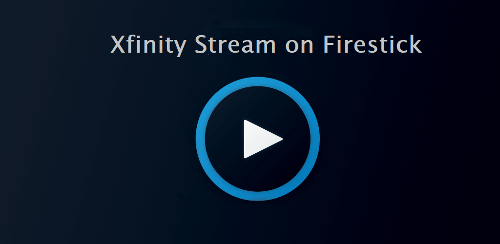 How to Install Xfinity Stream on Firestick/Fire TV in 2 Minutes