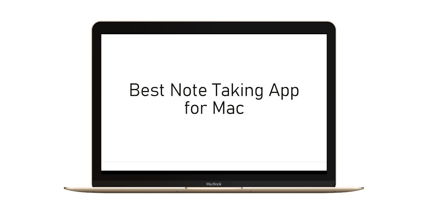 Best Note Taking App for Mac to Increase Productivity