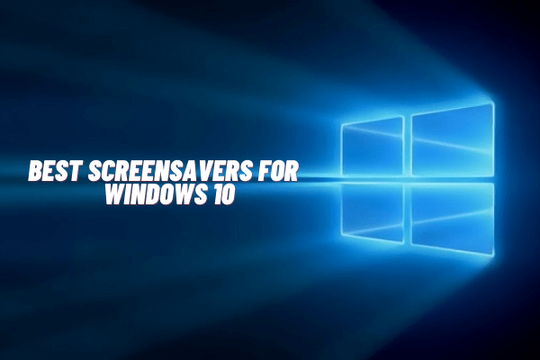 12+ Best Screensavers for Windows 10 to Download