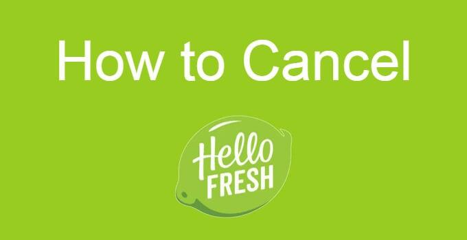 How to Cancel HelloFresh Subscription Easily