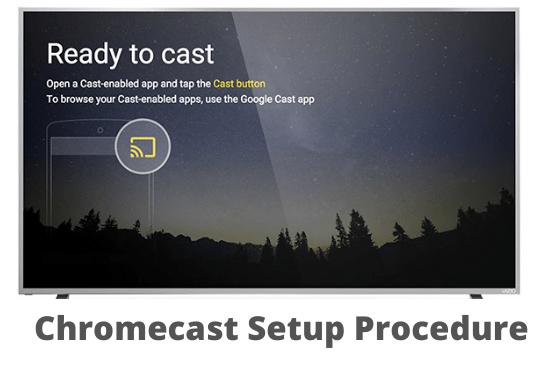 Chromecast Setup Guide [Using Android and iOS]