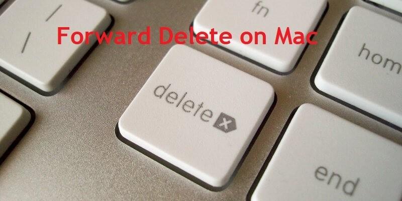 How to Forward Delete on Mac [All Working Shortcut Keys]