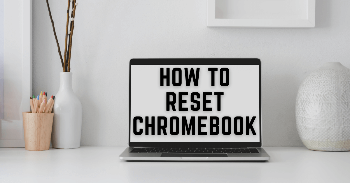 How to Reset Chromebook in 2 Minutes [4 Methods Explained]