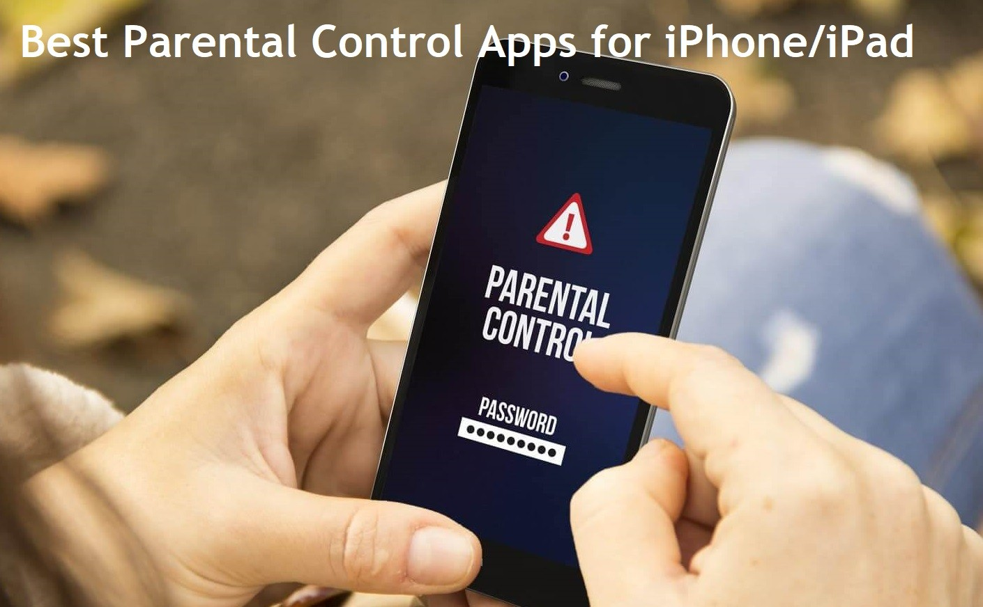 Best Parental Control Apps for iPhone/iPad | Child Monitoring