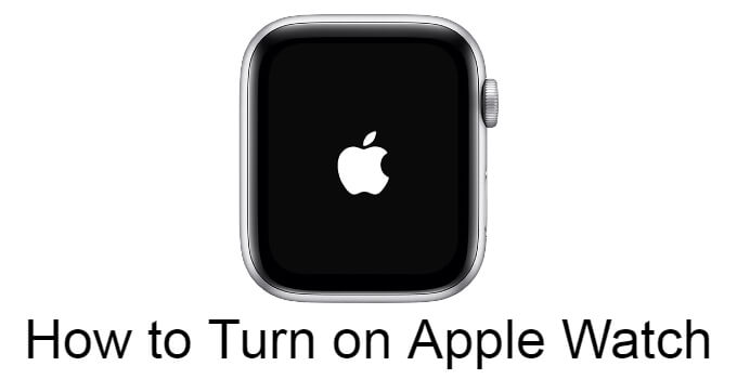 How to Turn On Your Apple Watch in Different Ways