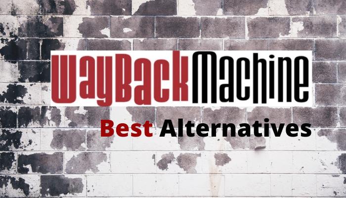 Best Wayback Machine Alternative Sites [2021]