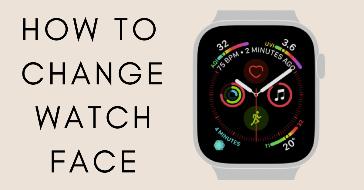 How to Change Apple Watch Face and Customize It