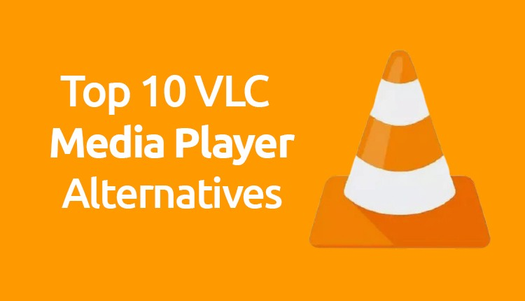 Best VLC Alternative to Watch Movies and Series