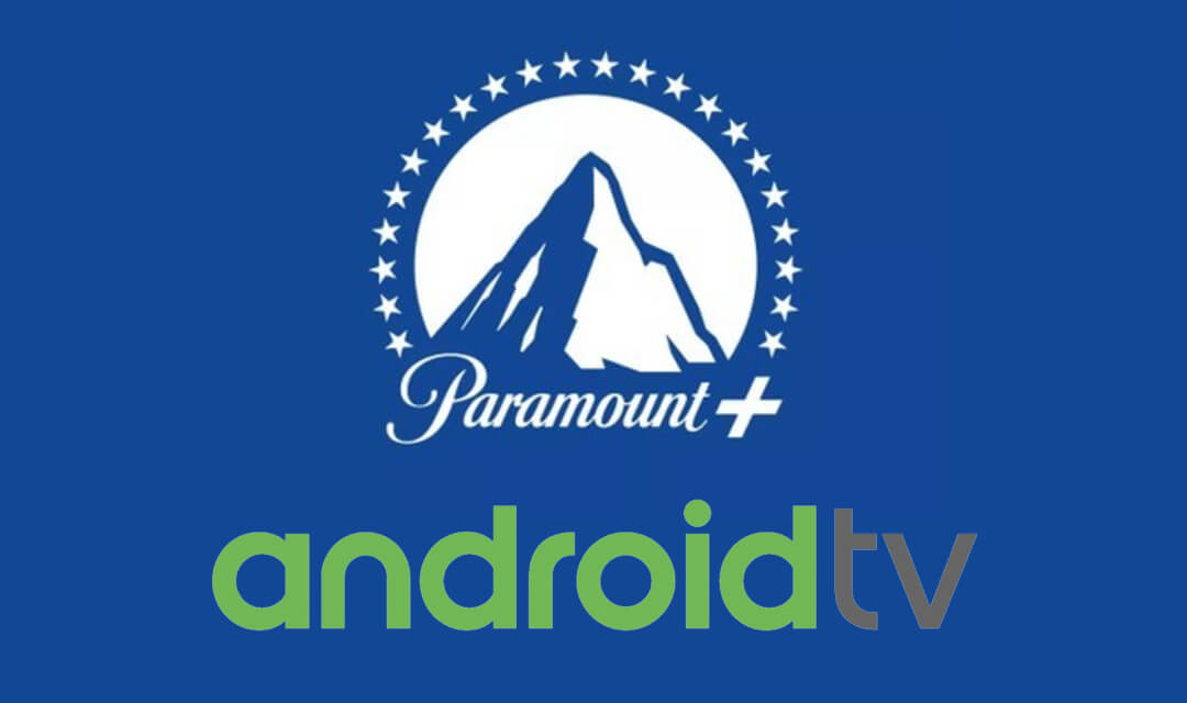 How to Install Paramount Plus on Android TV [All Models]