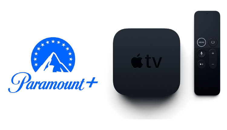 How to Install and Stream Paramount Plus on Apple TV