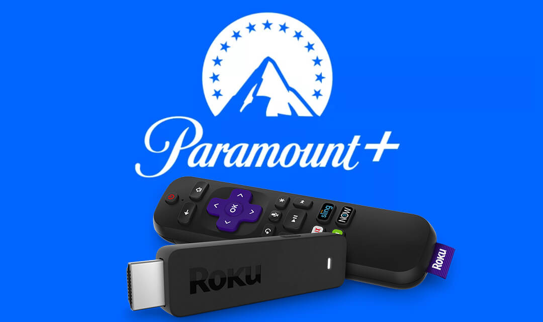 How to Install and Stream Paramount Plus on Roku