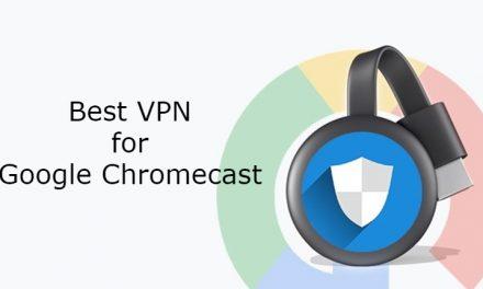 10 BEST VPN for google Chromecast in 2021
