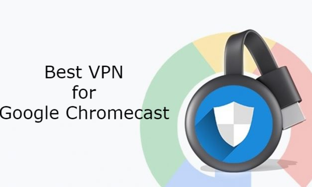 10 BEST VPN for google Chromecast in 2021