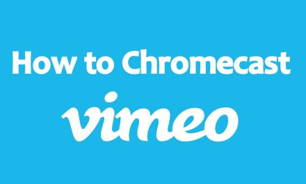 How to Chromecast Vimeo Videos [3 Easy Ways]