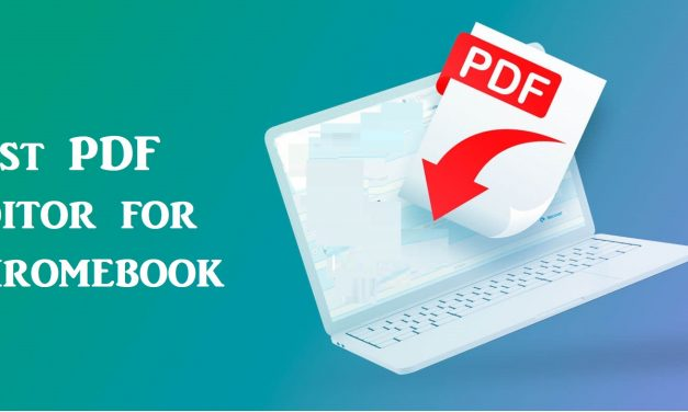 Best PDF Editor for Chromebook to Edit & Annotate [2021]