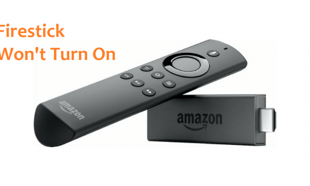 How to Resolve Firestick Won't Turn On Issue [Fixes]