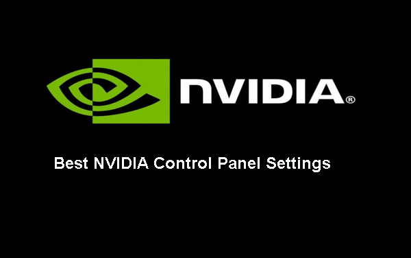 Best NVIDIA Control Panel Settings for Gaming [2021]