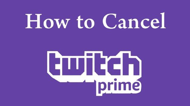 How to Cancel Twitch Prime Subscription [Possible Ways]