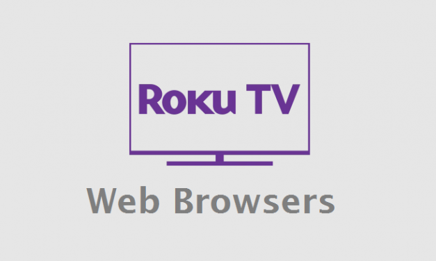 Best Web Browsers for Roku Streaming TV / Stick