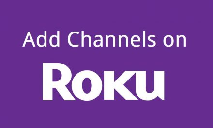 How to Add Channels to Roku in Different Ways